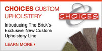 The Brick - Choices Custom Upholstery