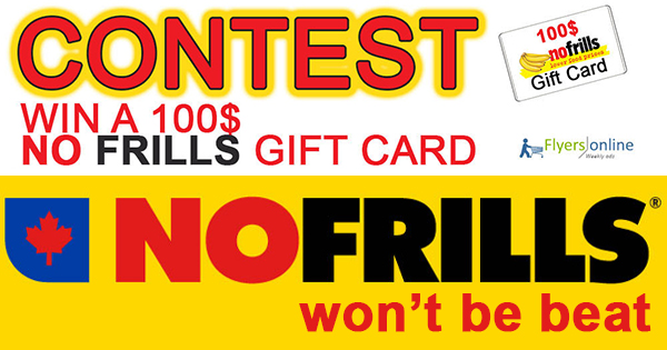 100$ No Frills Gift Card Contest